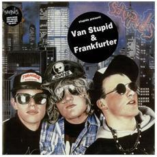 Stupids (The) - Van Stupid / Frankfurter