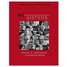 Re-sisters. Donne e resistenza globale contemporanea