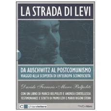 La strada di Levi. Da Auschwitz al postcomunismo. Viaggio alla scoperta di un'Europa sconosciuta. DVD. Con libro