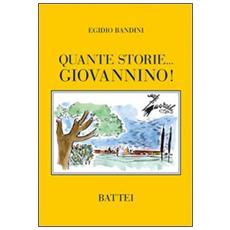 Quante storie. . . Giovannino!