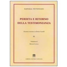 Perdita e ritorno della testimonianza. Excursus teoretico su Enrico Castelli. Vol. 3