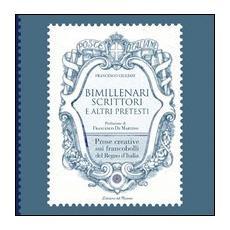 Bimillenari scrittori e altri pretesti. Prose creative sui francobolli del regno d'Italia