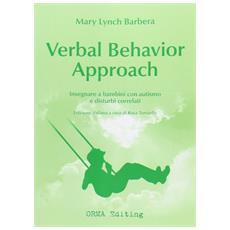 Verbal behavior approach. Insegnare a bambini con autismo e disturbi correlati