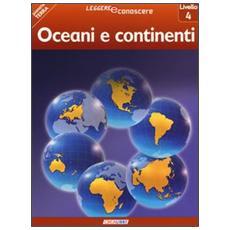 Oceani e continenti. Pianeta Terra. Livello 4