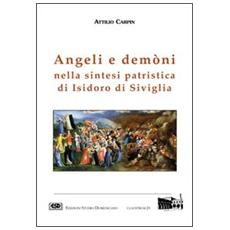 Angeli e demòni nella sintesi patristica di Isidoro di Siviglia