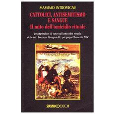 Cattolici, antisemitismo e sangue. Il mito dell'omicidio rituale