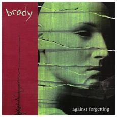 """Brody [ Fred Mascherino Of Taking Back Sunday] - Against Forgetting (7"""")"""