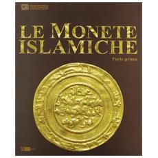 Monete islamiche. Dalle collezioni del Museo nazionale d'arte orientale �Giuseppe Tucci� (Le)