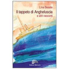 Il tappeto di Angheluscia e altri racconti