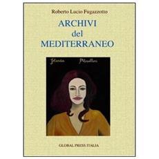 Fugazzotto, Roberto L. - Archivi Del Mediterraneo.