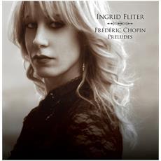 Chopin - Preludes Ingrid Fliter