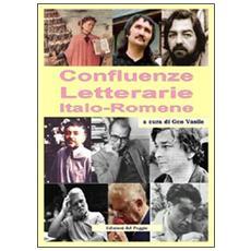 Confluenze letterarie. Ediz. italiana e romena