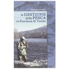 La gestione della pesca in provincia di Torino