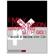 Grappling with GodFaccia a faccia con Dio