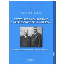 Cattolicesimo liberale e «religione della libertà». Stefano Jacini di fronte a Benedetto Croce