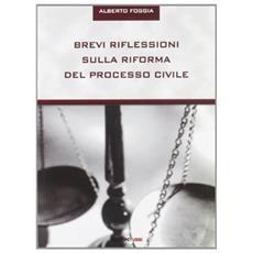 Brevi riflessioni sulla riforma del processo civile