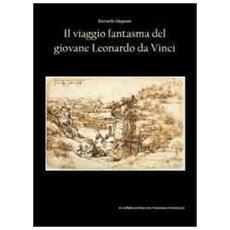 Il viaggio fantasma del giovane Leonardo da Vinci