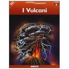I vulcani. Pianeta Terra. Livello 4