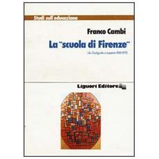 Scuola di Firenze da Codignola a Laporta (1950-1975) (La)