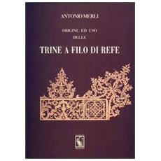 Origine ed uso delle trine a filo di refe (rist. anast. 1864)