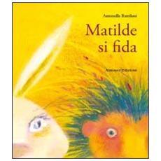 Matilde si fida