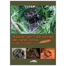Manuale per l'allevamento dei tordi comuni, esotici e mutati