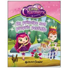 Un principe non proprio perfetto. Little Charmers