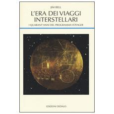 L'era dei viaggi interstellari. I quarant'anni del programma Voyager