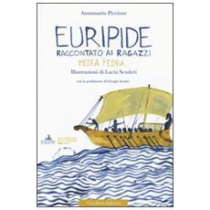 Euripide raccontato ai ragazzi. Medea, Fedra. . .