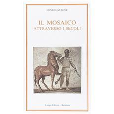 Il mosaico attraverso i secoli