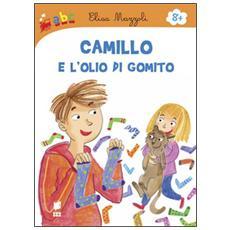 Camillo e l'olio di gomito. Ediz. illustrata
