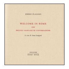 Welcome in Rome. Piccolo manuale di conversazione
