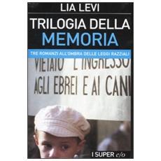 Trilogia della memoria. Tre romanzi all'ombra delle leggi razziali