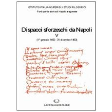 Dispacci sforzeschi da Napoli (1° gennaio 1462-31 dicembre 1463)