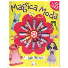 Magica moda. Allegri pastelli. Con gadget