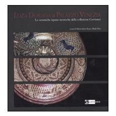 Loza dorada a Palazzo Venezia. Le ceramiche ispano-moresche della collezione Corvisieri. Catalogo della mostra (Roma, 14 febbraio-14 maggio 2008) . Vol. 1/4: 2008) .