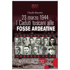 23 marzo 1944. I caduti toscani alle Fosse Ardeatine