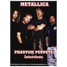 Metallica - Phantom Puppets - Interviews