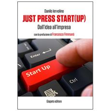 Just press start (up) . Dall'idea all'impresa
