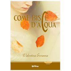 Soranna Valentina. - Come Bisce D'Acqua.