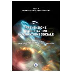 Prevenzione, riabilitazione, integrazione sociale. Manuale per studenti delle professioni sanitarie e socio-educative