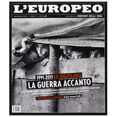 L'europeo (2011) . Vol. 5: Ex Jugoslavia. La guerra accanto.