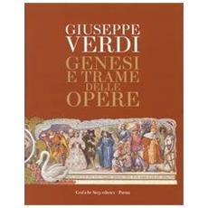 Giuseppe Verdi genesi e trame delle opere