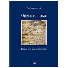 Origini romanze. LIngue, testi antichi, letterature