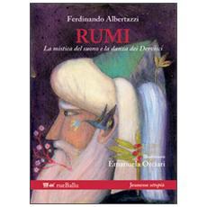 Rumi la mistica del suono e la danza dei dervisci