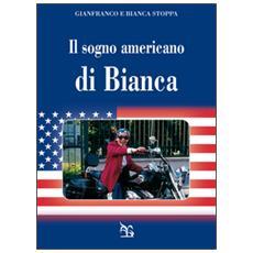 Il sogno americano di Bianca