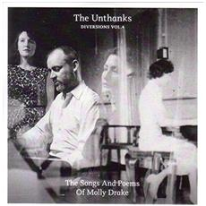 Unthanks (The) - Diversions Vol. 4: The Songs And Poems Of Molly Drake