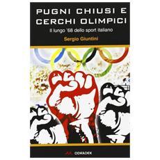 Pugni chiusi e cerchi olimpici. Il lungo '68 dello sport italiano
