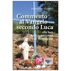 Commento al Vangelo secondo Luca. Alla luce delle apparizioni di Medjugorje
