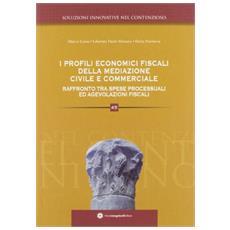 I profili economico fiscali della mediazione civile e commerciale. Raffronto tra spese processuali ed agevolazioni fiscali